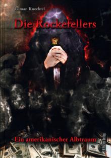 Die Rockefellers - von Tilman Knechtel
