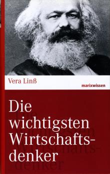 Die wichtigsten Wirtschaftsdenker - von Vera Linß