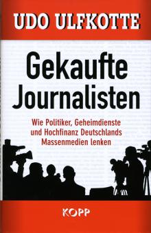 Gekaufte Journalisten - von Dr. Udo Ulfkotte