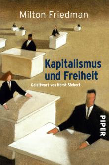 Kapitalismus und Freiheit - von Milton Friedman