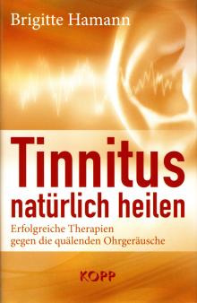 Tinnitus natürlich heilen - von Brigitte Hamann