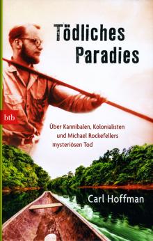 Tödliches Paradies - von Carl Hoffman