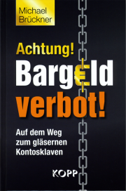 Achtung! Bargeldverbot! - von Michael Brückner