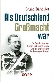 Als Deutschland Großmacht war - von Dr. Bruno Bandulet