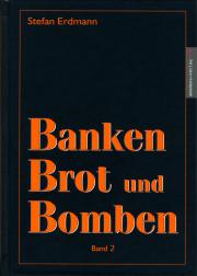 Banken, Brot und Bomben. Band 2  - von Stefan Erdmann