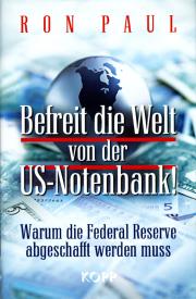 Befreit die Welt von der US-Notenbank! - von Ron Paul