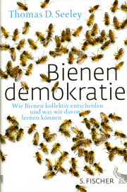Bienendemokratie - von Thomas D. Seeley