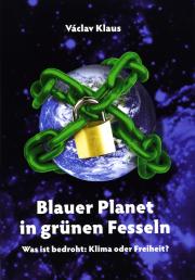 Blauer Planet in grünen Fesseln - von Univ.-Prof. Dipl. Ing. Václav Klaus