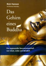 Das Gehirn eines Buddha - von Rick Hanson & Richard Mendius