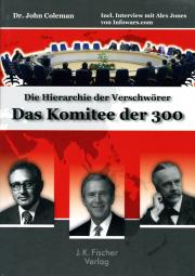Das Komitee der 300 - von Dr. John Coleman