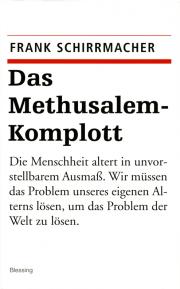 Das Methusalem-Komplott - von Frank Schirrmacher