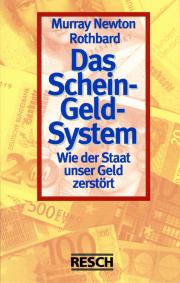 Das Schein-Geld-System - von Murray Newton Rothbard