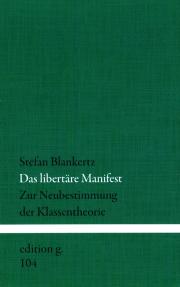 Das libertäre Manifest - von Stefan Blankertz