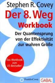 Der 8. Weg • Workbook - von Stephen R. Covey