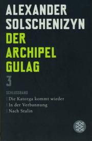Der Archipel Gulag 3 - Schluss-Band - von Alexander Solschenizyn