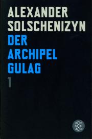 Der Archipel Gulag 1 - Band 1 - von Alexander Solschenizyn