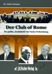 Der Club of Rome - von Dr. John Coleman