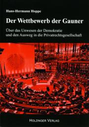 Der Wettbewerb der Gauner - von Hans-Hermann Hoppe