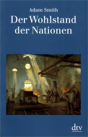Der Wohlstand der Nationen - von Adam Smith
