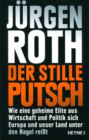Der stille Putsch - von Jürgen Roth