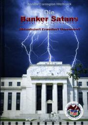 Die Banker Satans - von Andrew Carrington Hitchcock