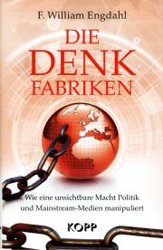 Die Denkfabriken - von F. William Engdahl