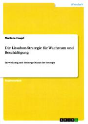 Die Lissabon-Strategie für Wachstum und Beschäftigung - von Dr. Marlene Haupt