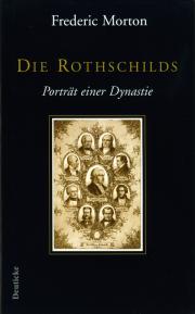 Die Rothschilds - von Frederic Morton