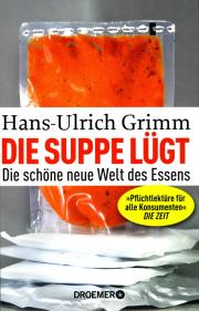 Die Suppe lügt - von Dr. Hans-Ulrich Grimm