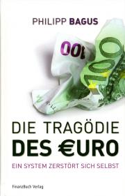 Die Tragödie des Euro - von Philipp Bagus