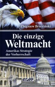Die einzige Weltmacht - von Zbigniew Brzezinski