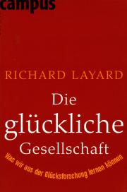 Die glückliche Gesellschaft - von Richard Layard