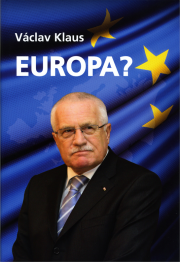 Europa? - von Univ.-Prof. Dipl. Ing. Václav Klaus