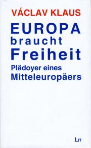 Europa braucht Freiheit - von Univ. Prof. Dr. Václav Klaus
