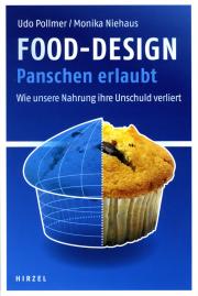 Food-Design. Panschen erlaubt - von Udo Pollmer & Monika Niehaus