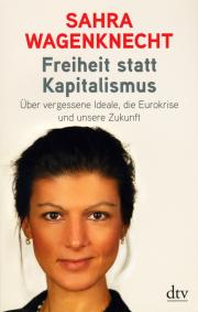 Freiheit statt Kapitalismus - von Sahra Wagenknecht