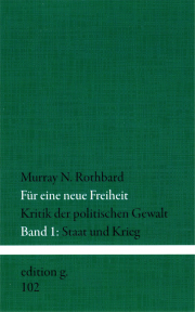 Für eine neue Freiheit • Band 1 - von Murray N. Rothbard