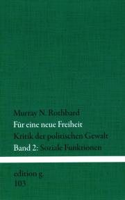 Für eine neue Freiheit • Band 2 - von Murray N. Rothbard