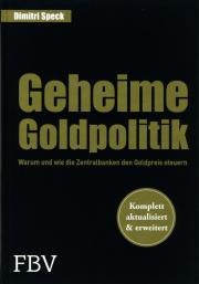 Geheime Goldpolitik - von Dimitri Speck