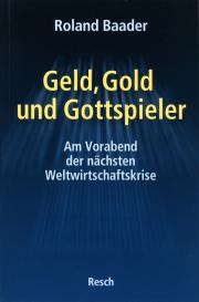 Geld, Gold und Gottspieler - von Roland Baader