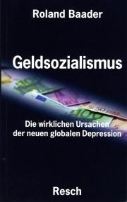 Geldsozialismus - von Roland Baader