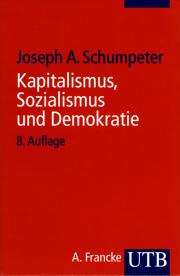 Kapitalismus, Sozialismus und Demokratie - von Prof. Dr. Joseph Alois Schumpeter