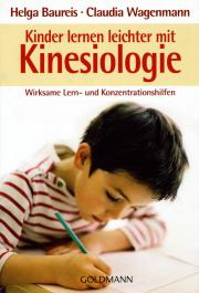 Kinder lernen leichter mit Kinesiologie - von Helga Baureis & Claudia Wagenmann