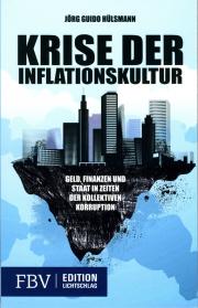 Krise der Inflationskultur - von Jörg G. Hülsmann