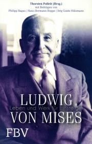 Ludwig von Mises - von Philipp Bagus & Hans-Hermann Hoppe & Jörg G. Hülsmann