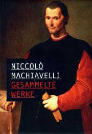 Niccolò Machiavelli • Gesammelte Werke - von Niccolò Machiavelli