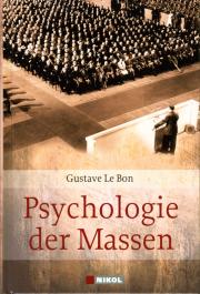 Psychologie der Massen - von Gustave Le Bon