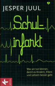 Schulinfarkt - von Jesper Juul