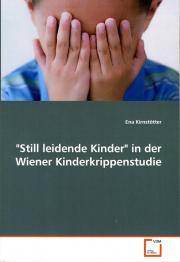 """""""Still leidende Kinder"""" in der Wiener Kinderkrippenstudie - von Ena Kirnstötter"""