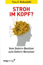 Stroh im Kopf? - von Vera F. Birkenbihl